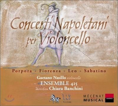Concerti Napoletani per Violoncello : NasilloㆍEnsemble 415ㆍBanchini