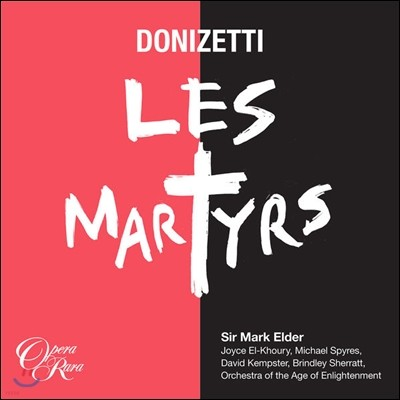 Mark Elder 도니제티: 순교자들 (Donizetti: Les Martyrs)