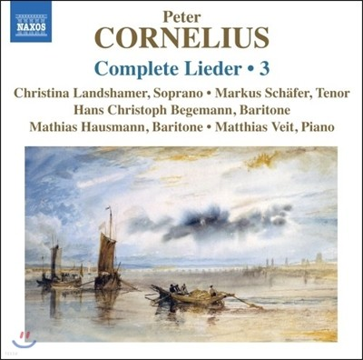 Christina Landshamer 페터 코르넬리우스: 리트 3집 (Peter Cornelius: Complete Lieder, Volume 3)