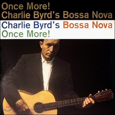 Charlie Byrd - Bossa Nova Once More!