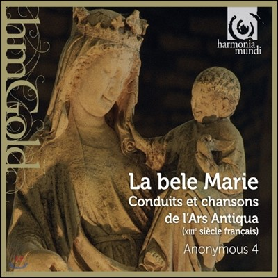 Anonymous 4 아름다운 마리아 - 13세기 프랑스의 성모의 노래 (La bele Marie - Songs to the Virgin from 13th-century France)