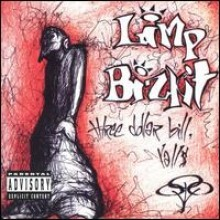 Limp Bizkit - Three Dollar Bill Y'All