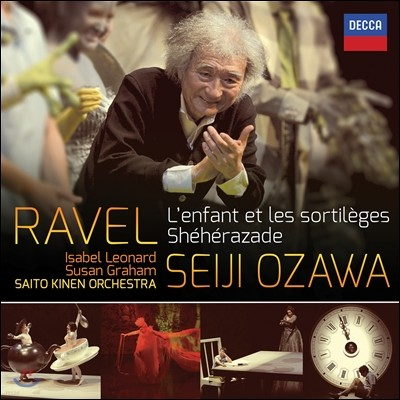 Seiji Ozawa 라벨: 어린이와 마법, 셰헤라자데 (Ravel: L'enfant Et Les Sortileges, Sheherazade)