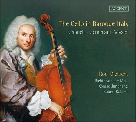 Roel Dieltiens / Konrad Junghanel 바로크 이탈리아의 첼로 음악 (The Cello in Baroque Italy - Gabrielli, Geminiani, Vivaldi)