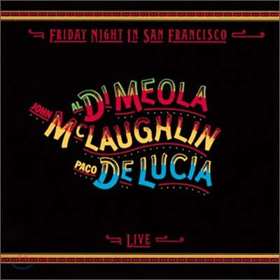 John McLaughlin, Al Di Meola & Paco De Lucia - Friday Night In San Francisco