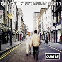 Oasis - (What's The Story) Morning Glory? (오아시스 2집)
