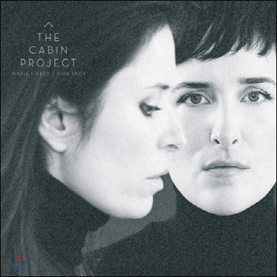 Kira Skov, Marie Fisker - The Cabin Project