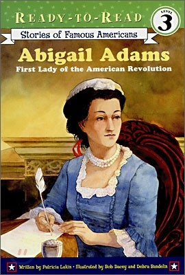 Ready-To-Read Level 3 : Abigail Adams : First Lady of the American Revolution