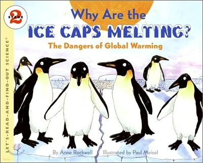 Why Are the Ice Caps Melting? : The Dangers of Global Warming