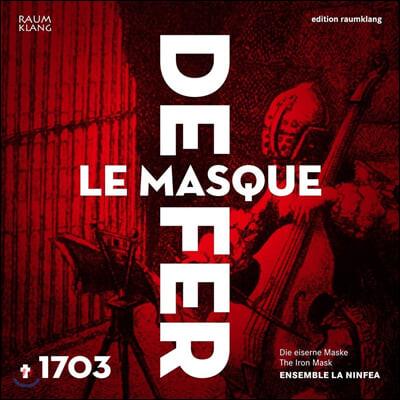 Ensemble La Ninfea 철가면 - 마레 / 생트-콜롱브 / 샹보니에르: 작품집 (The Iron Mask - Le Masque de fer)