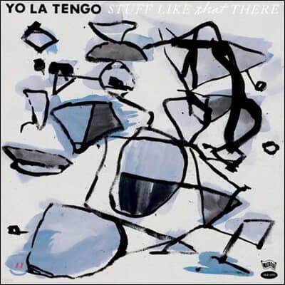 Yo La Tengo (요라 탱고) - Stuff Like That There 14집 (Deluxe Edition) [LP+CD]