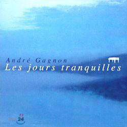 Andre Gagnon - Les Jours Tranquilles