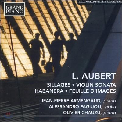 Jean-Pierre Armengaud 루이 오베르: 바이올린 소나타, 영상의 잎사귀, 아바네라 (L.Aubert: Sillages, Violin Sonata, Habanera, Feuille D'images)