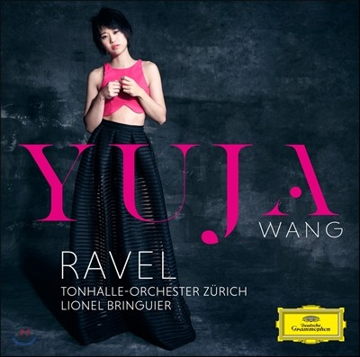 Yuja Wang 라벨: 피아노 협주곡, 왼손을 위한 협주곡 (Ravel: Piano concerto, Concerto for the Left Hand)