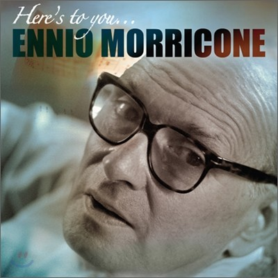 Ennio Morricone - Here's To You