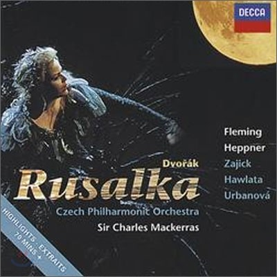 Charles Mackerras / Renee Fleming 드보르작 : 루살카 하일라이트 (Dvorak : Rusalka - Highlights)