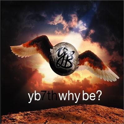 윤도현 밴드 (YB) 7집 - Why Be?