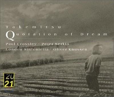 Takemitsu : Quotation of Dream etc. : Knussen