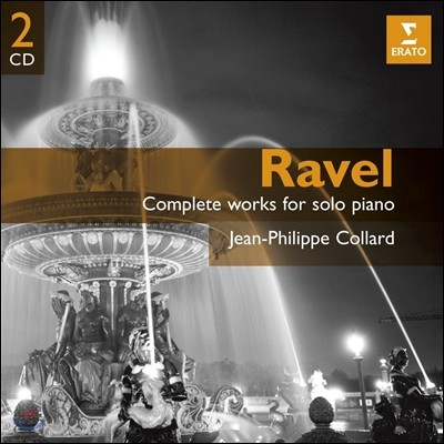 Jean-Philippe Collard 라벨: 피아노 솔로곡 전곡집 - 장-필립 콜라르 (Ravel: Complete Works for Solo Piano)