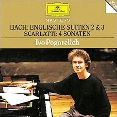 Ivo Pogorelich 바흐: 영국 모음곡 2, 3번 (Bach: English Suite Nos.2-3 / Domenico Scarlatti: Sonata)