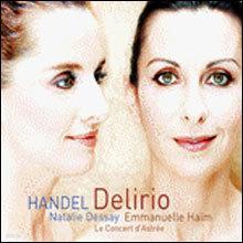 Handel : Delirio : Natalie DessayㆍEmmanuelle Haim