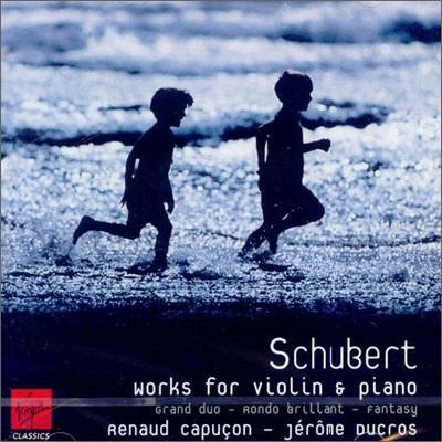 Schubert : Works For Violin & Piano : Renaud CapuconㆍJerome Ducros