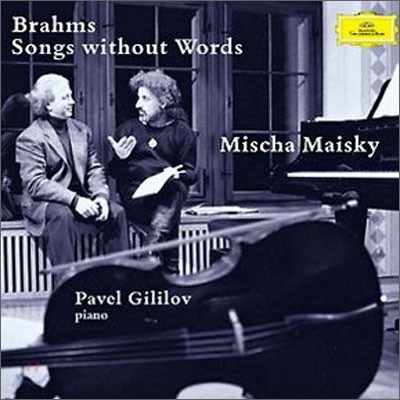Brahms : Songs Without Word : Mischa MaiskyㆍPavel Gililov