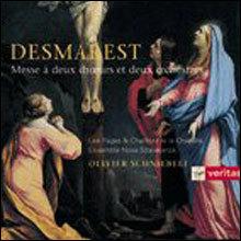 Desmarest : Messe A Deux Choeurs Et Deux Orchestres : Olivier Schneebeli