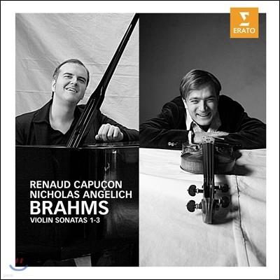 Renaud Capucon / Nicholas Angelich 브람스: 바이올린 소나타 (Brahms: Violin Sonatas Nos.1 - 3)