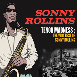 Sonny Rollins - Tenor Madness: The Very Best Of Sonny Rollins