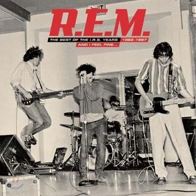 R.E.M. - And I Feel Fine: The Best of the I.R.S.Years 1982-1987