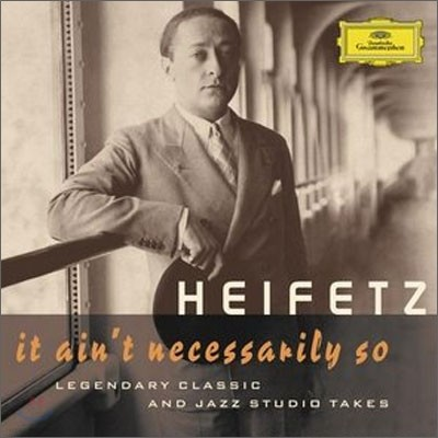 Jascha Heifetz - It Ain't Necessarily So