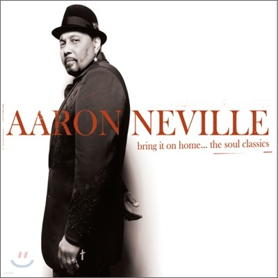 Aaron Neville - Bring it on home...the soul classics