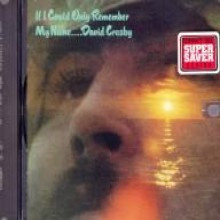 David Crosby - If I Could Only Remember My Name...