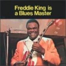 Freddie King - Is A Blues Master