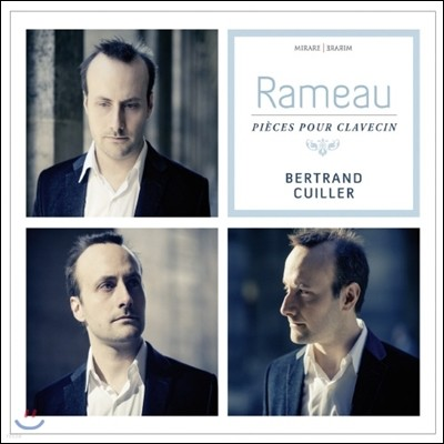 Bertrand Cuiller 라모: 클라브생을 위한 소품 (Rameau: Clavecin Pieces)