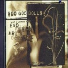 Goo Goo Dolls - Ego, Opinion, Art & Commerce