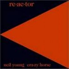 Neil Young - Re-ac-tor (Remastered)