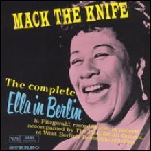 Ella Fitzgerald - Mack The Knife: The Complete Ella In Berlin