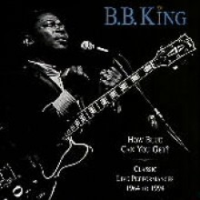 B.B. King - How Blue Can You Get ? - Classic Live Performances 1964 To 1994