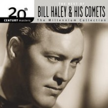 Bill Haley & The His Comets - Millennium Collection - 20th Century Masters