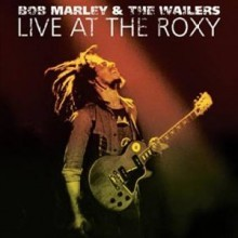 Bob Marley & The Wailers - Live At The Roxy: The Complete Concert