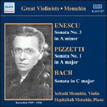 Bach / Enescu / Pizzetti : Violin Sonatas (1929-38) : Menuhin