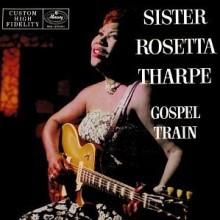 Sister Rosetta Tharpe - Gospel Train (LP Miniature)