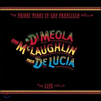 John Mclaughlin / Al Di Meola / Paco De Lucia - Friday Night In San Francisco
