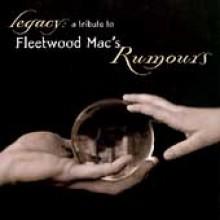 Fleetwood Mac - Legacy: A Tribute To Fleetwood Mac's Rumours
