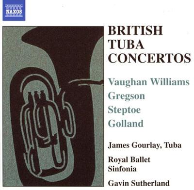 영국 튜바 협주곡 : 본 윌리암스, 스텝토, 그렉슨, 골란드