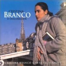 Cristina Branco - O Descobridor - Canta Slauerhoff [Digipack]