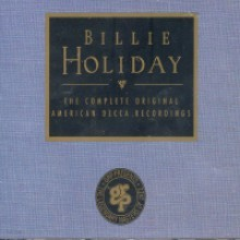 Billie Holiday - The Complete Original American Decca Recordings
