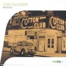 Cab Calloway - Zaz Zuh Zaz